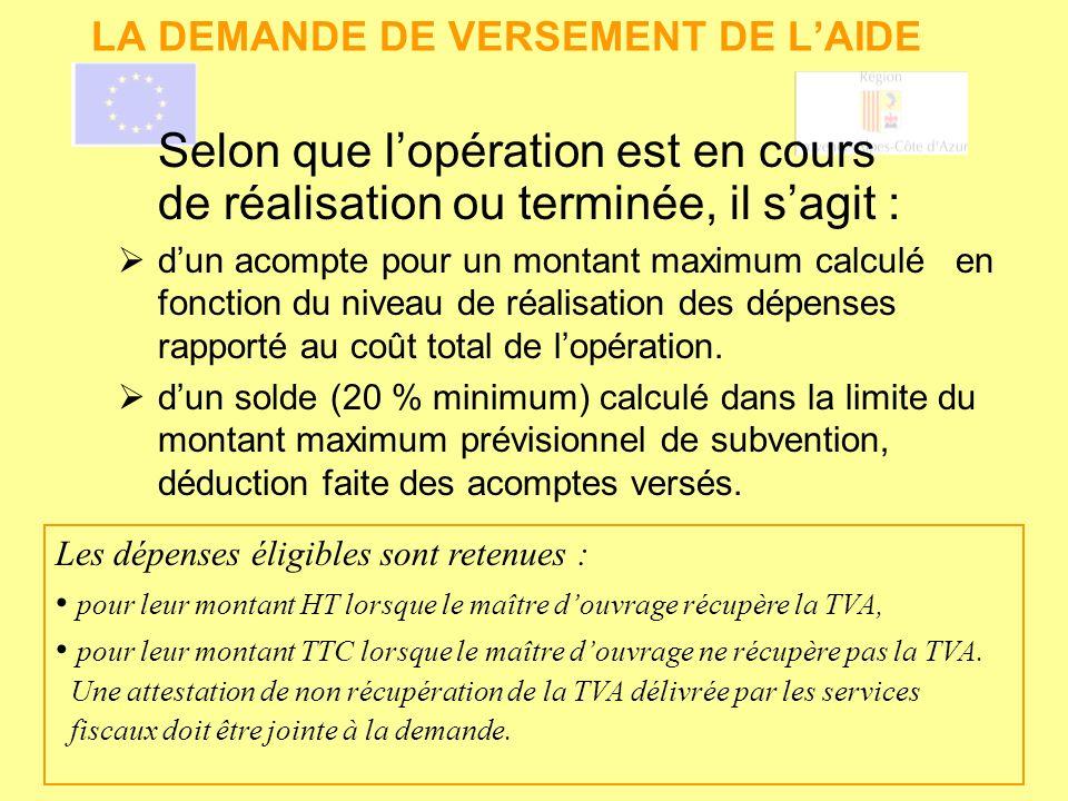 Selon que lopération est en cours de réalisation ou terminée, il sagit : dun acompte pour un montant maximum calculé en fonction du niveau de réalisat