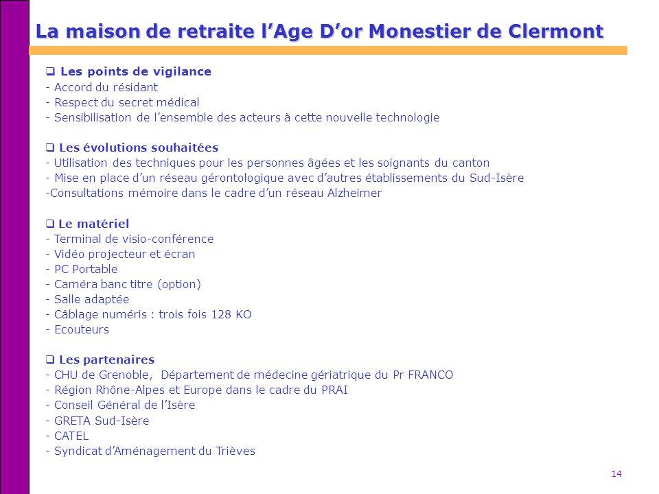 14 La maison de retraite lAge Dor Monestier de Clermont Les points de vigilance - Accord du résidant - Respect du secret médical - Sensibilisation de