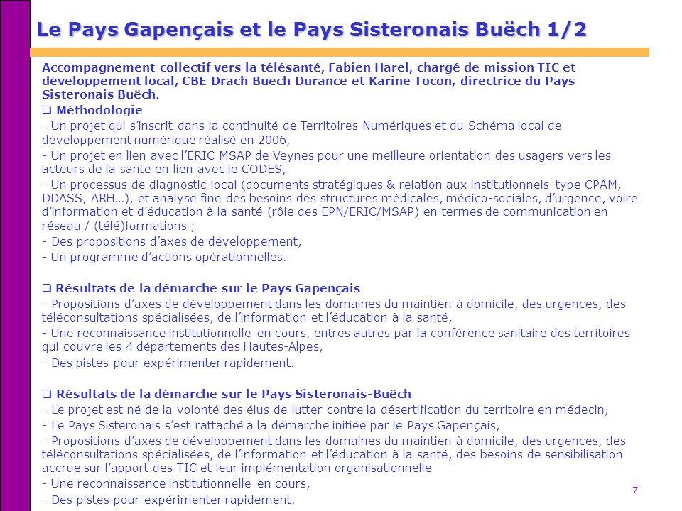 7 Le Pays Gapençais et le Pays Sisteronais Buëch 1/2 Accompagnement collectif vers la télésanté, Fabien Harel, chargé de mission TIC et développement