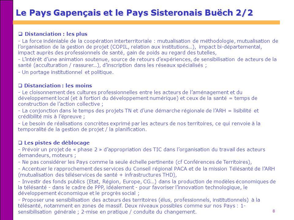 8 Le Pays Gapençais et le Pays Sisteronais Buëch 2/2 Distanciation : les plus - La force indéniable de la coopération interterritoriale : mutualisatio