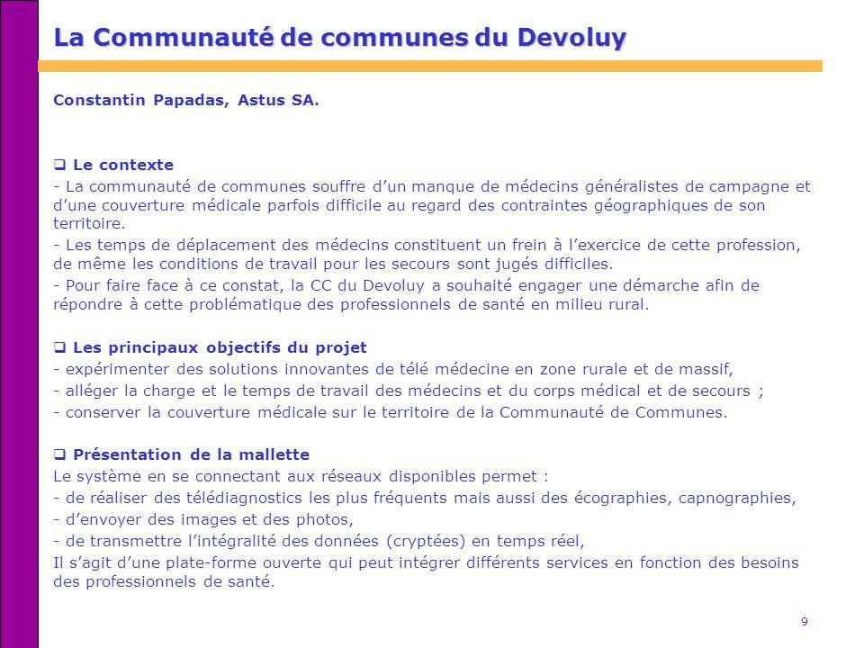 9 La Communauté de communes du Devoluy Constantin Papadas, Astus SA. Le contexte - La communauté de communes souffre dun manque de médecins généralist
