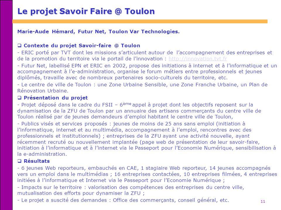 11 Le projet Savoir Faire @ Toulon Marie-Aude Hémard, Futur Net, Toulon Var Technologies.