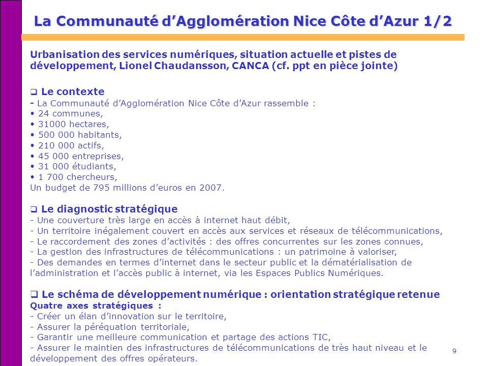 9 La Communauté dAgglomération Nice Côte dAzur 1/2 Urbanisation des services numériques, situation actuelle et pistes de développement, Lionel Chaudansson, CANCA (cf.