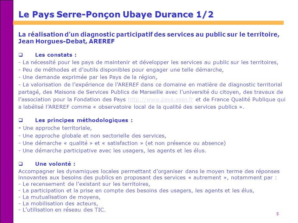 5 Le Pays Serre-Ponçon Ubaye Durance 1/2 La réalisation dun diagnostic participatif des services au public sur le territoire, Jean Horgues-Debat, ARER