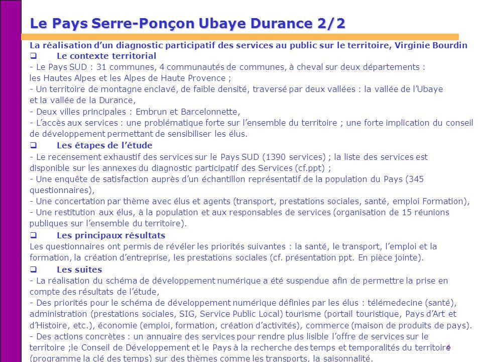 6 Le Pays Serre-Ponçon Ubaye Durance 2/2 La réalisation dun diagnostic participatif des services au public sur le territoire, Virginie Bourdin Le cont