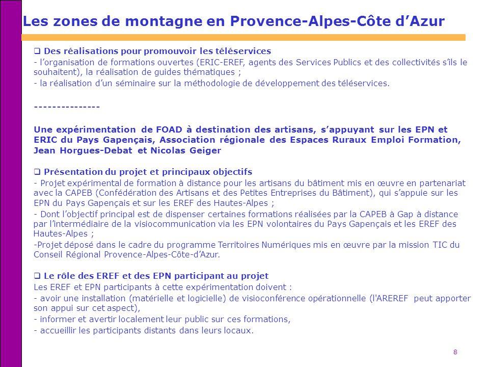 8 Les zones de montagne en Provence-Alpes-Côte dAzur Des réalisations pour promouvoir les téléservices - lorganisation de formations ouvertes (ERIC-ER