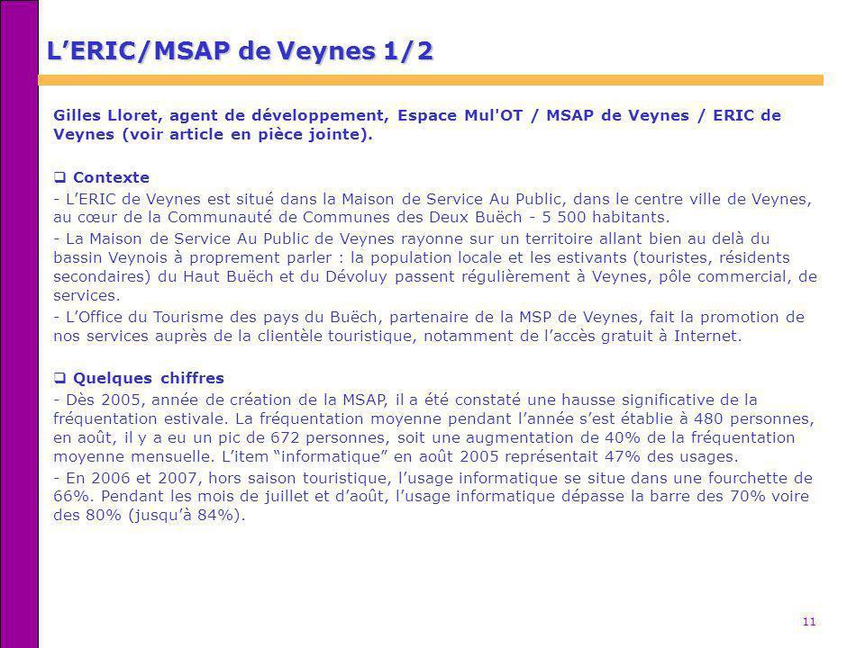 11 LERIC/MSAP de Veynes 1/2 Gilles Lloret, agent de développement, Espace Mul'OT / MSAP de Veynes / ERIC de Veynes (voir article en pièce jointe). Con