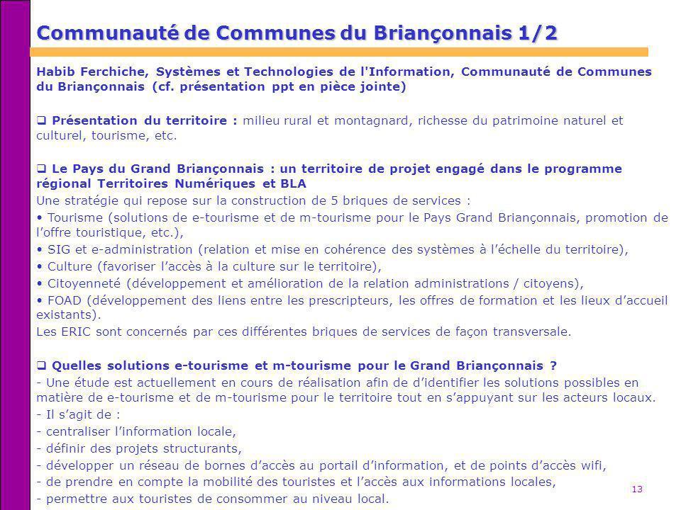 13 Habib Ferchiche, Systèmes et Technologies de l'Information, Communauté de Communes du Briançonnais (cf. présentation ppt en pièce jointe) Présentat