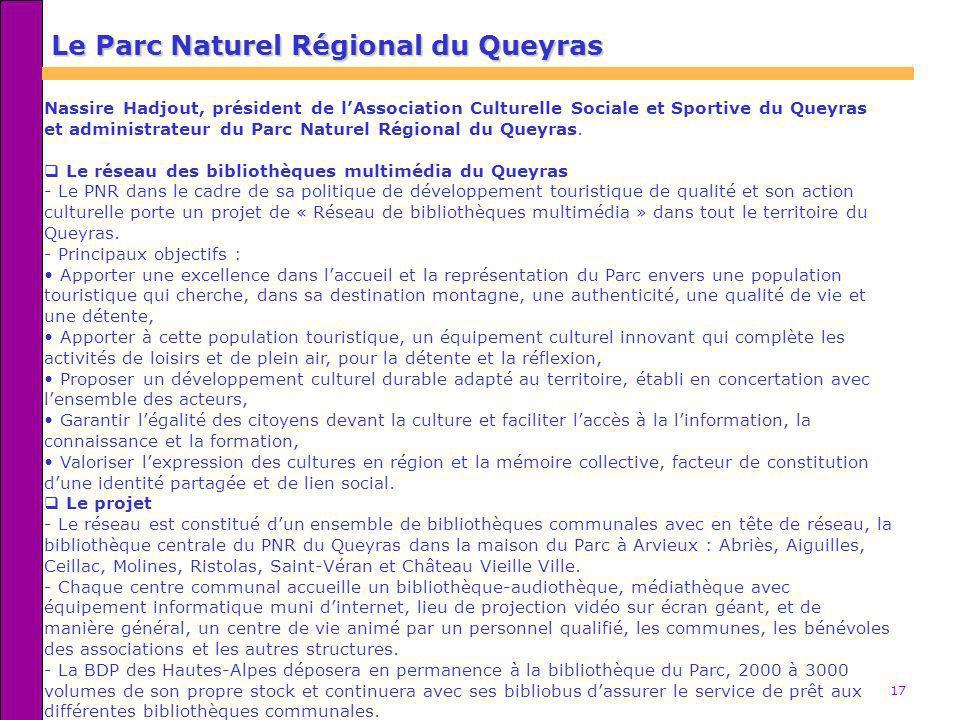 17 Nassire Hadjout, président de lAssociation Culturelle Sociale et Sportive du Queyras et administrateur du Parc Naturel Régional du Queyras. Le rése