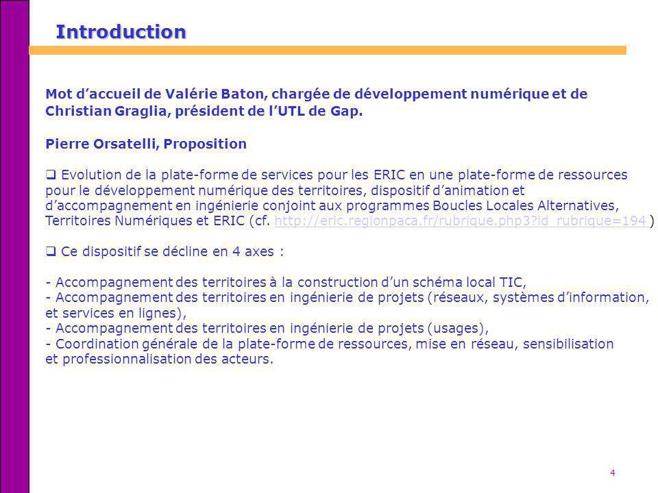 4 Mot daccueil de Valérie Baton, chargée de développement numérique et de Christian Graglia, président de lUTL de Gap. Pierre Orsatelli, Proposition E