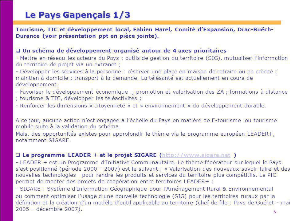 6 Le Pays Gapençais 1/3 Tourisme, TIC et développement local, Fabien Harel, Comité dExpansion, Drac-Buëch- Durance (voir présentation ppt en pièce joi