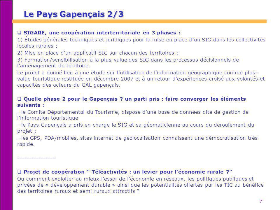7 Le Pays Gapençais 2/3 SIGARE, une coopération interterritoriale en 3 phases : 1) Études générales techniques et juridiques pour la mise en place dun