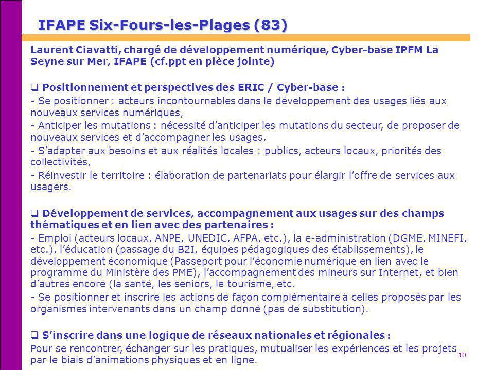 10 IFAPE Six-Fours-les-Plages (83) Laurent Ciavatti, chargé de développement numérique, Cyber-base IPFM La Seyne sur Mer, IFAPE (cf.ppt en pièce joint