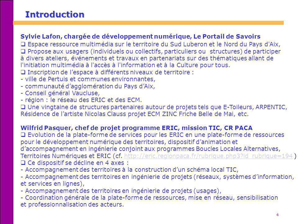4 Sylvie Lafon, chargée de développement numérique, Le Portail de Savoirs Espace ressource multimédia sur le territoire du Sud Luberon et le Nord du P
