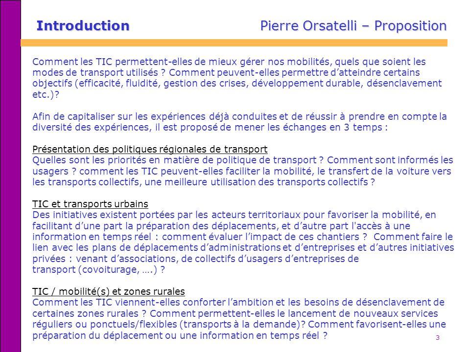 3 Introduction Pierre Orsatelli – Proposition Comment les TIC permettent-elles de mieux gérer nos mobilités, quels que soient les modes de transport u