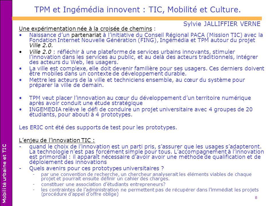 8 TPM et Ingémédia innovent : TIC, Mobilité et Culture. Une expérimentation née à la croisée de chemins : Naissance dun partenariat à linitiative du C