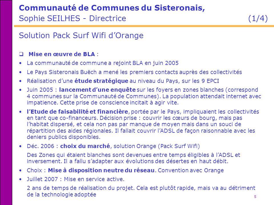 5 Communauté de Communes du Sisteronais, Sophie SEILHES - Directrice (1/4) Mise en œuvre de BLA : La communauté de commune a rejoint BLA en juin 2005