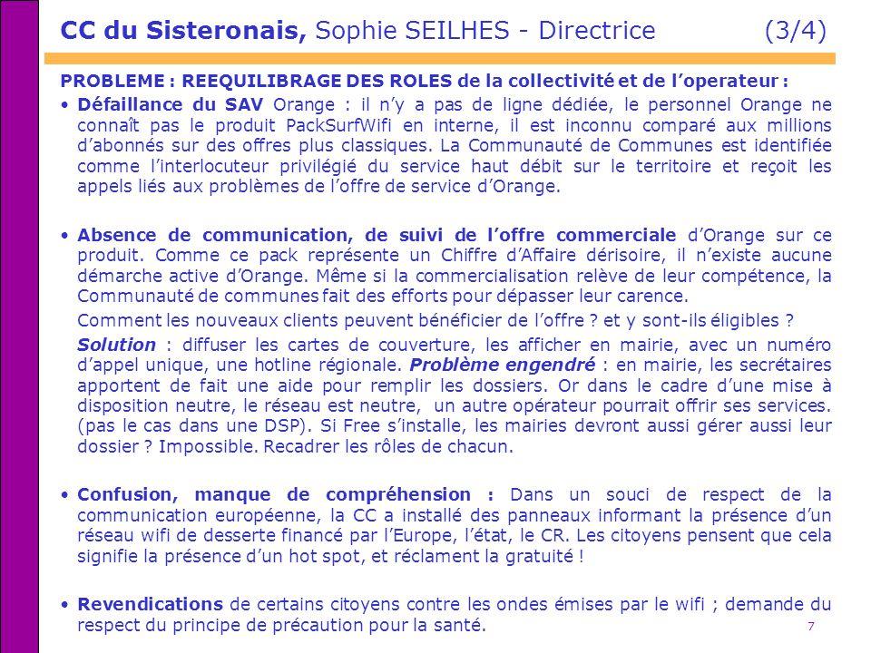 7 CC du Sisteronais, Sophie SEILHES - Directrice (3/4) PROBLEME : REEQUILIBRAGE DES ROLES de la collectivité et de loperateur : Défaillance du SAV Ora