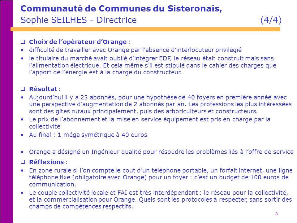 8 Communauté de Communes du Sisteronais, Sophie SEILHES - Directrice (4/4) Choix de lopérateur dOrange : difficulté de travailler avec Orange par labs