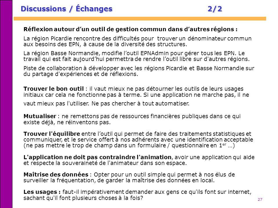 27 Réflexion autour dun outil de gestion commun dans dautres régions : La région Picardie rencontre des difficultés pour trouver un dénominateur commu