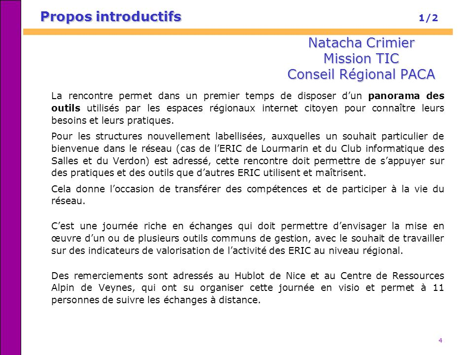 4 Natacha Crimier Mission TIC Conseil Régional PACA Propos introductifs Propos introductifs 1/2 La rencontre permet dans un premier temps de disposer