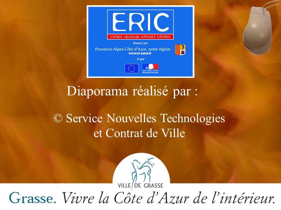 Diaporama réalisé par : © Service Nouvelles Technologies et Contrat de Ville