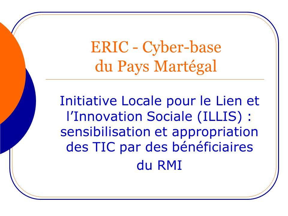 ERIC - Cyber-base du Pays Martégal Initiative Locale pour le Lien et lInnovation Sociale (ILLIS) : sensibilisation et appropriation des TIC par des bé