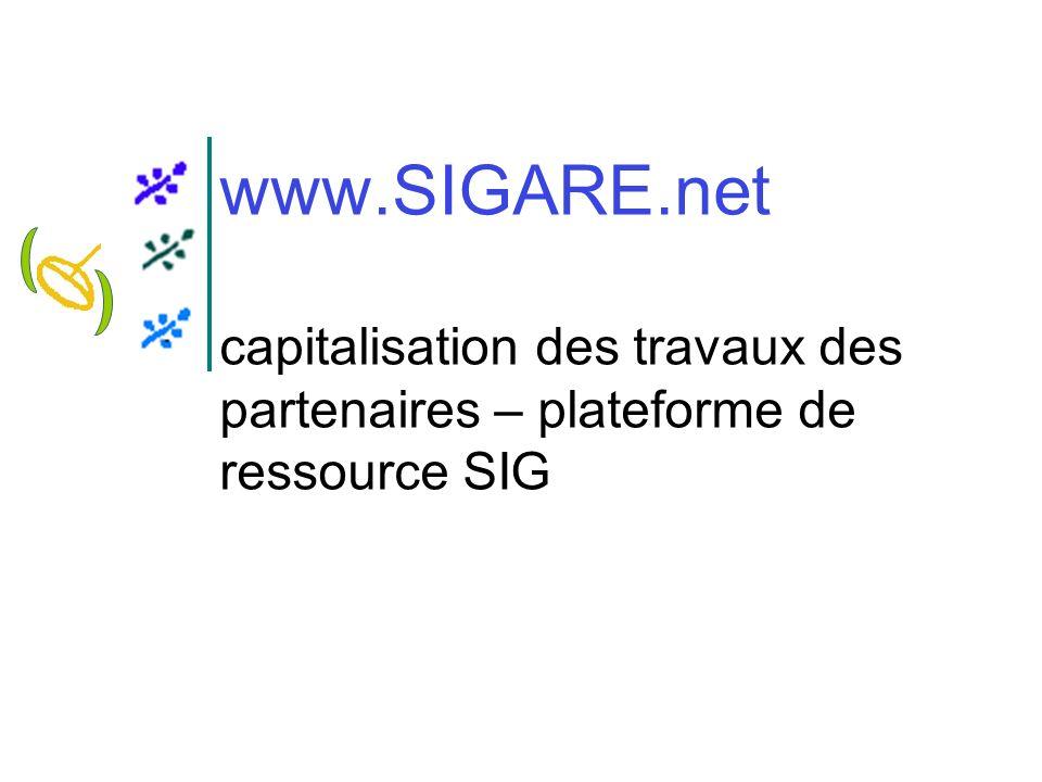 www.SIGARE.net capitalisation des travaux des partenaires – plateforme de ressource SIG