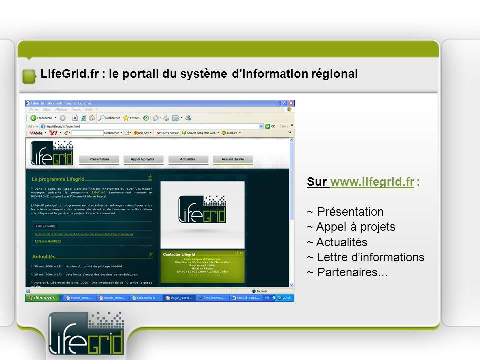 LifeGrid.fr : le portail du système d information régional Sur www.lifegrid.fr : ~ Présentation ~ Appel à projets ~ Actualités ~ Lettre dinformations ~ Partenaires...