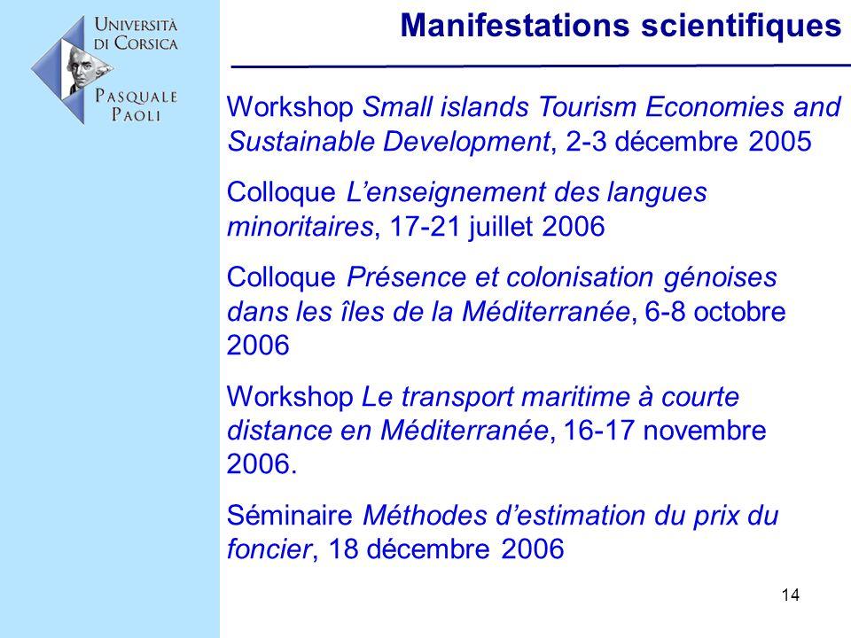 14 Manifestations scientifiques Workshop Small islands Tourism Economies and Sustainable Development, 2-3 décembre 2005 Colloque Lenseignement des lan