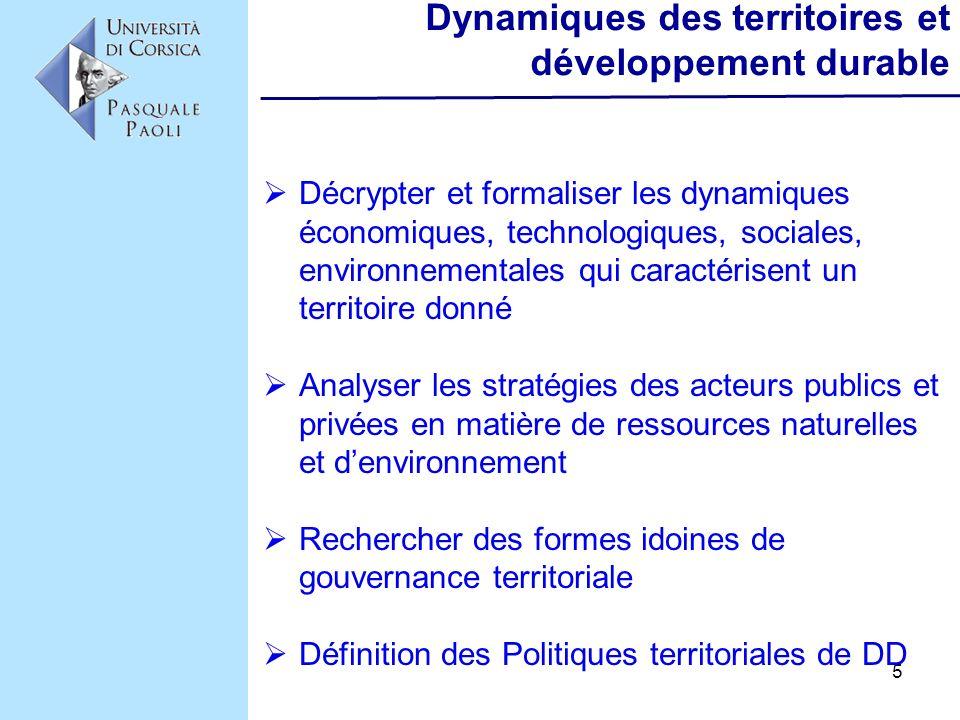5 Dynamiques des territoires et développement durable Décrypter et formaliser les dynamiques économiques, technologiques, sociales, environnementales