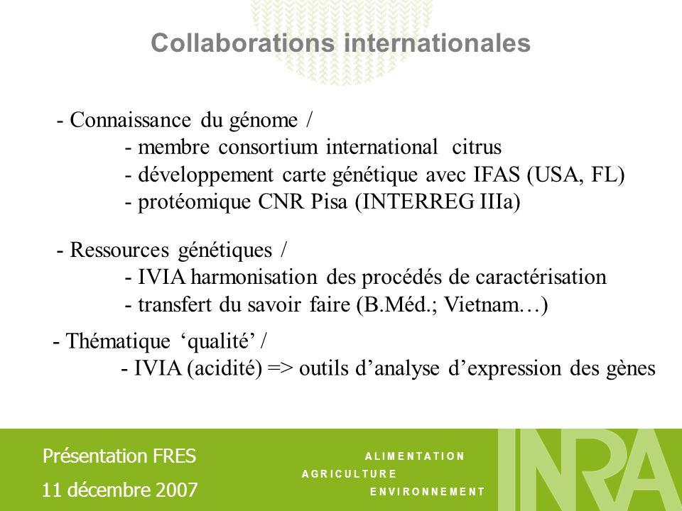 A L I M E N T A T I O N A G R I C U L T U R E E N V I R O N N E M E N T Collaborations internationales - Connaissance du génome / - membre consortium