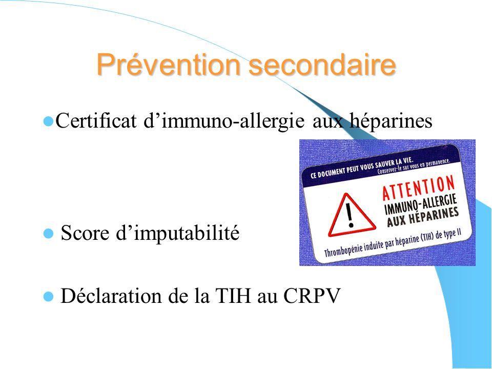 Prévention primaire des TIH de type II Préférer les HBPM à lHNF Durée dexposition courte et relais précoce par AVK Numération plaquettaire régulière :
