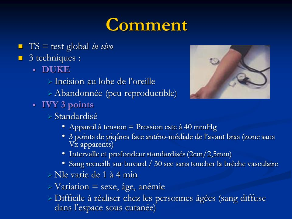 Comment TS = test global in vivo TS = test global in vivo 3 techniques : 3 techniques : DUKE DUKE Incision au lobe de loreille Incision au lobe de lor