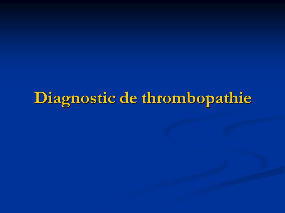 Diagnostic de thrombopathie