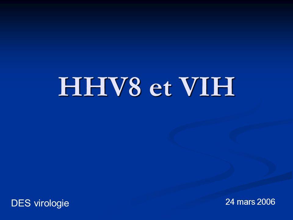 Facteurs moléculaires de pathogénicité du HHV8 Nombreux gènes étudiés aux fonctions diverses : Nombreux gènes étudiés aux fonctions diverses : Maintien du HHV8 sous forme latente dans les cellules cibles Maintien du HHV8 sous forme latente dans les cellules cibles Modulation de la réponse immunitaire afin dempêcher la destruction des cellules infectées Modulation de la réponse immunitaire afin dempêcher la destruction des cellules infectées Facteurs favorisant la prolifération Facteurs favorisant la prolifération