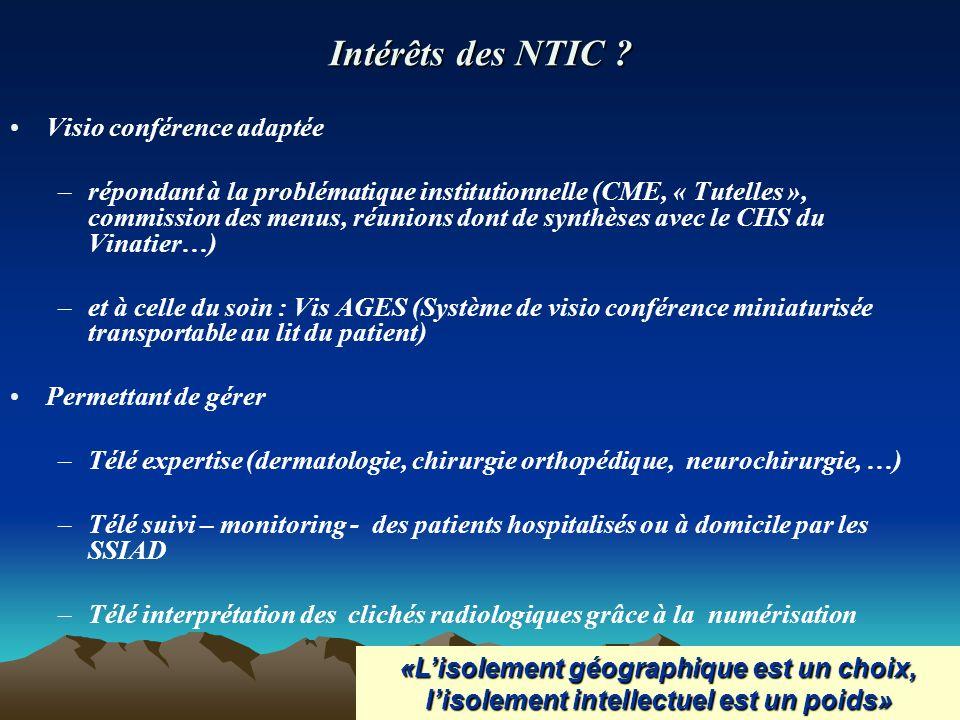 Intérêts des NTIC ? Visio conférence adaptée –répondant à la problématique institutionnelle (CME, « Tutelles », commission des menus, réunions dont de