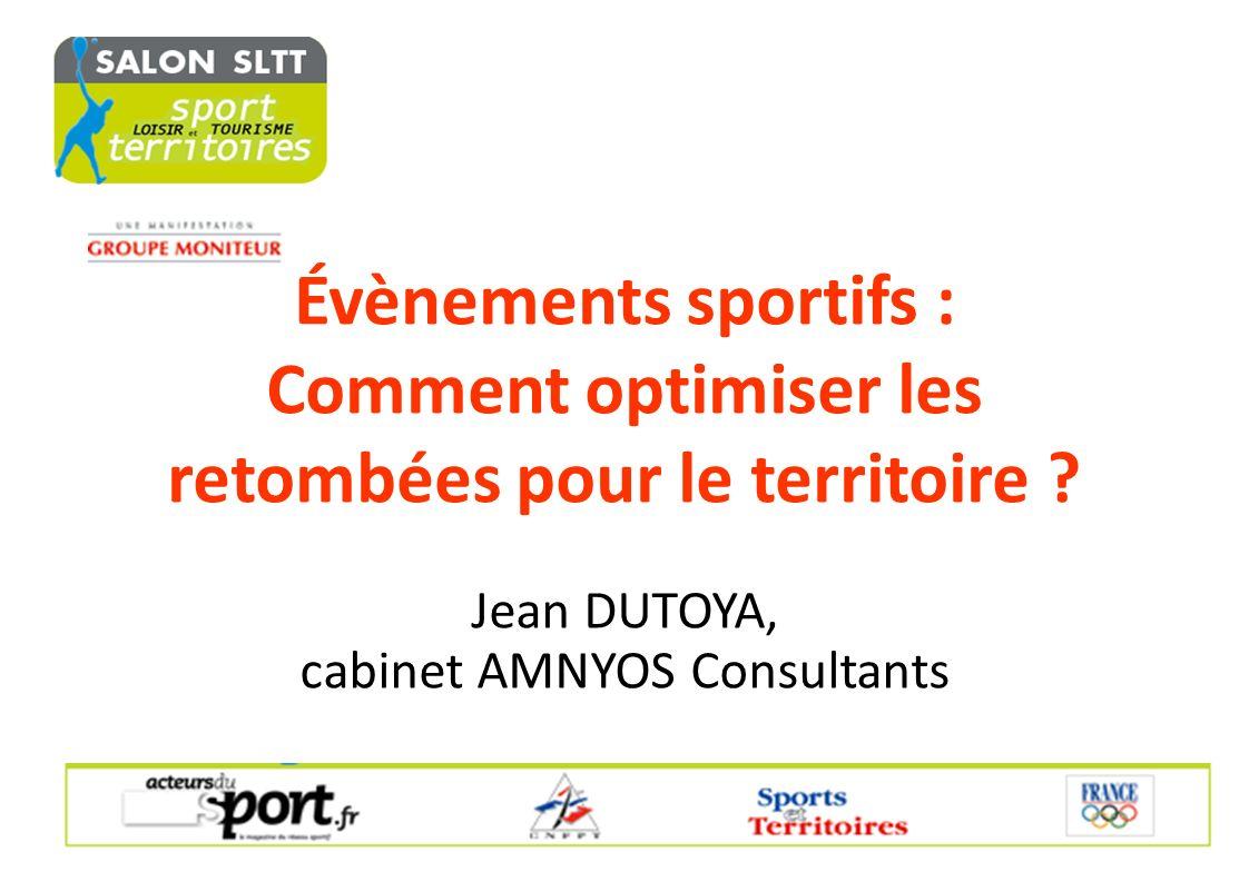 Évènements sportifs : Comment optimiser les retombées pour le territoire ? Jean DUTOYA, cabinet AMNYOS Consultants