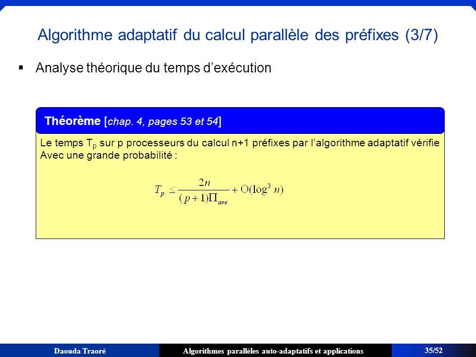Algorithmes parallèles auto-adaptatifs et applicationsDaouda Traoré Le temps T p sur p processeurs du calcul n+1 préfixes par lalgorithme adaptatif vé