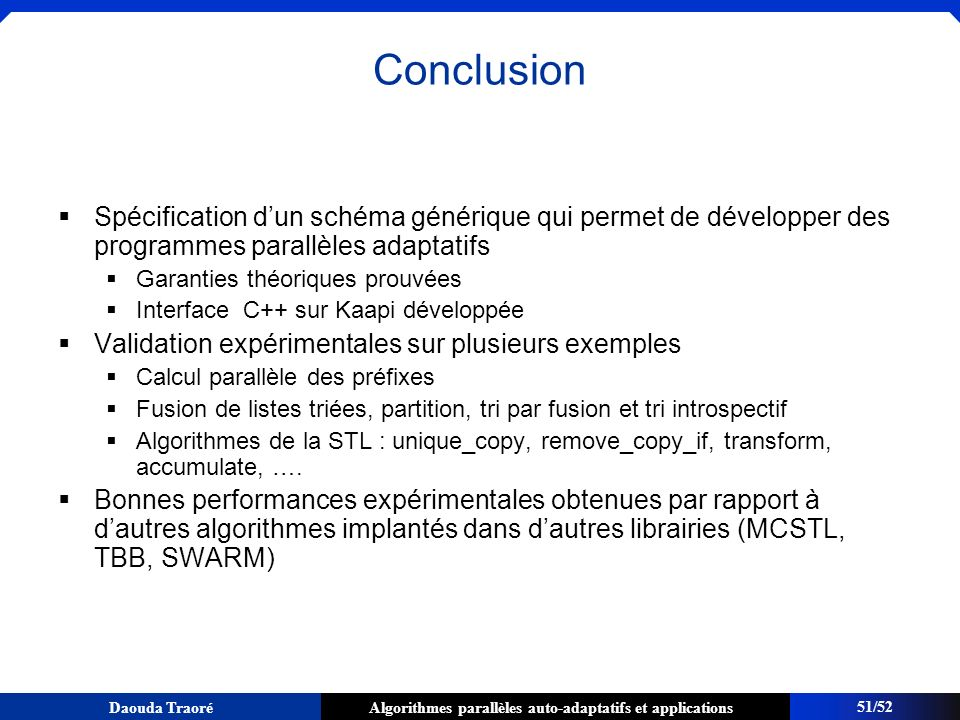 Algorithmes parallèles auto-adaptatifs et applicationsDaouda Traoré Conclusion Spécification dun schéma générique qui permet de développer des program