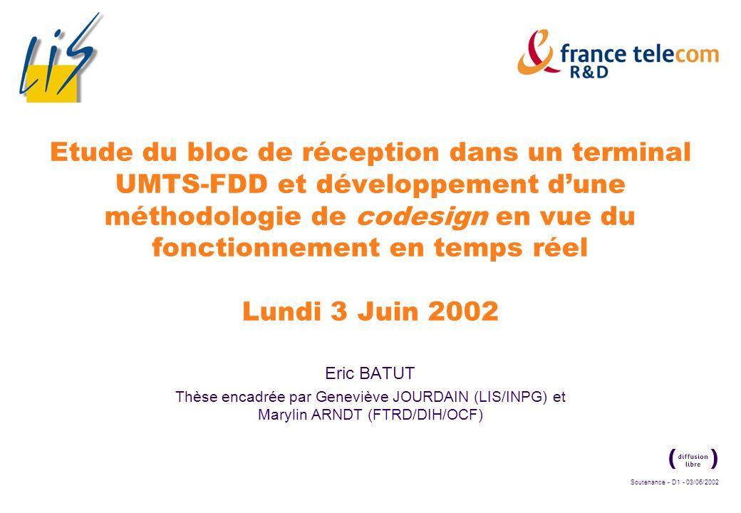 Soutenance - D11 - 03/06/2002 France Télécom R&D Le CDMA large-bande (2) Représentation fonctionnelle du processus de génération du signal émis Codes utilisés : Etalement : codes OVSF Séquences binaires de Walsh-Hadamard, Orthogonalité des transmissions, même en cas de débits différents S/P I Q I+jQ Demi-Nyquist Re Im -sin ( t cos ( t Etalement