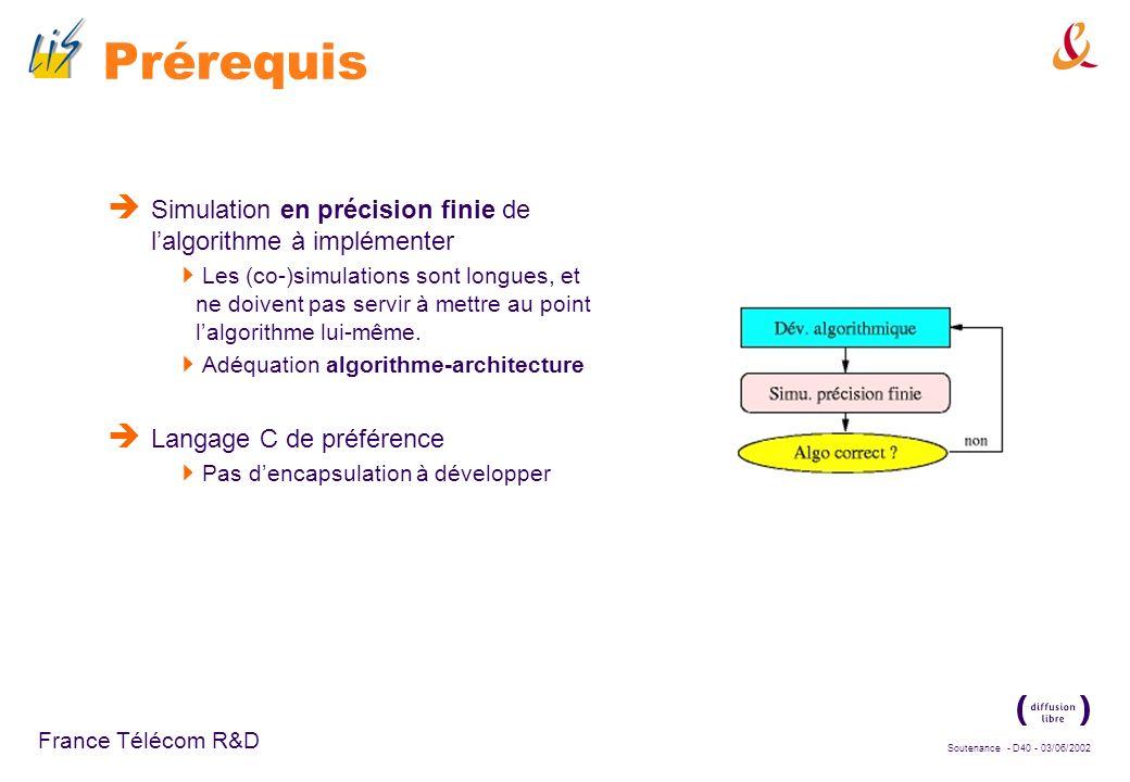 Soutenance - D39 - 03/06/2002 France Télécom R&D Défis méthodologiques Points durs à lever : Découper le système en blocs communicants Déterminer les