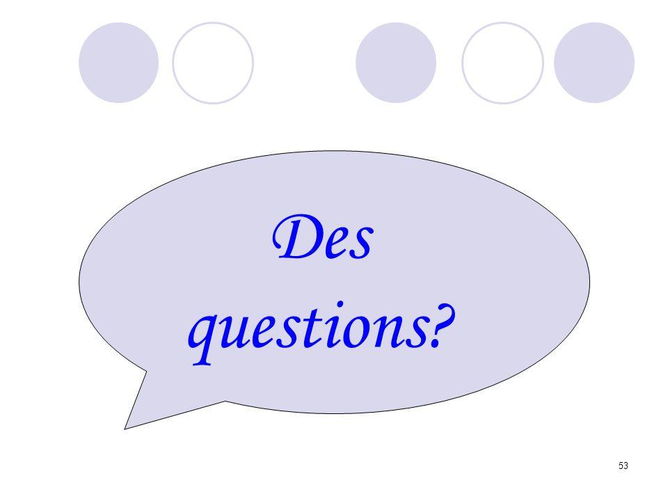 53 Des questions