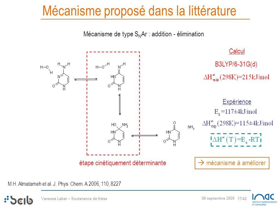 Vanessa Labet – Soutenance de thèse 17/42 08 septembre 2009 Mécanisme proposé dans la littérature Mécanisme de type S N Ar : addition - élimination ét