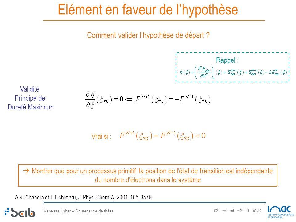 Vanessa Labet – Soutenance de thèse 36/42 08 septembre 2009 Elément en faveur de lhypothèse Comment valider lhypothèse de départ ? Montrer que pour un