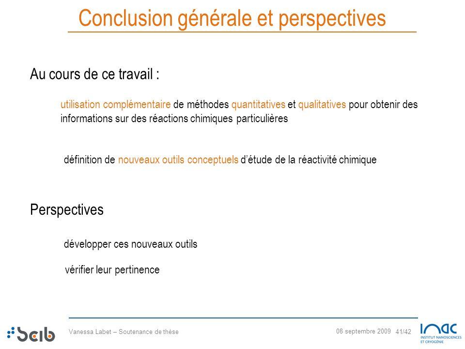 Vanessa Labet – Soutenance de thèse 41/42 08 septembre 2009 Conclusion générale et perspectives Au cours de ce travail : utilisation complémentaire de