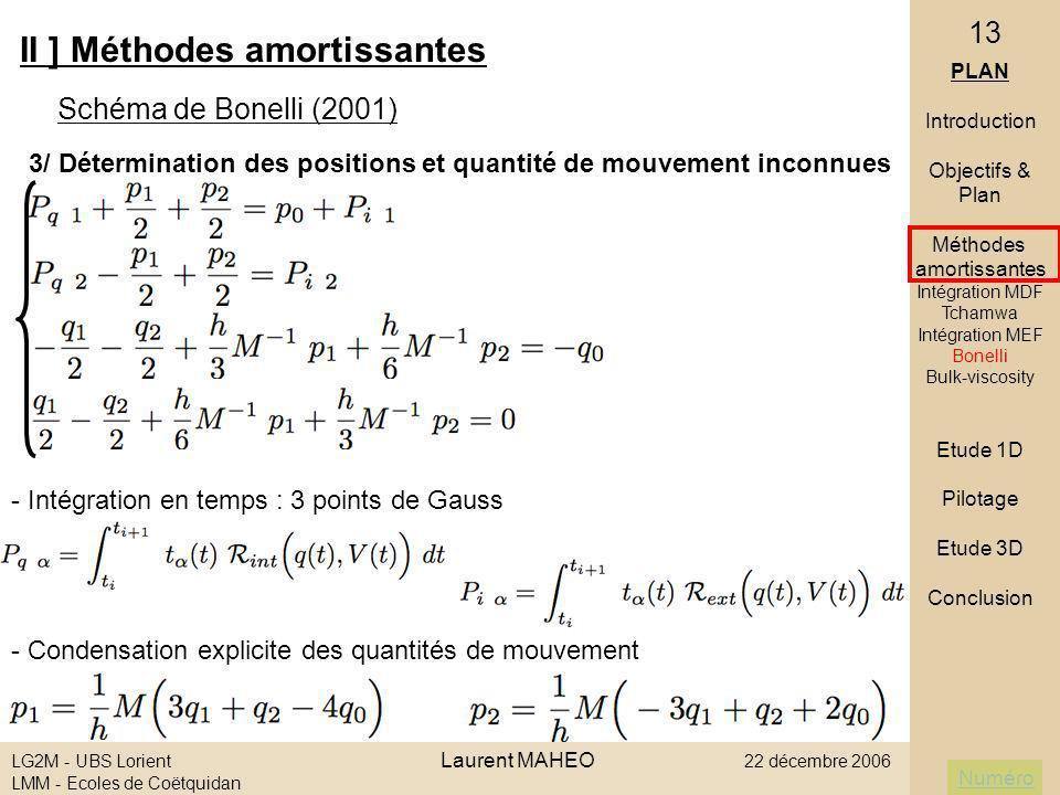 Numéro LG2M - UBS Lorient Laurent MAHEO 22 décembre 2006 LMM - Ecoles de Coëtquidan 13 II ] Méthodes amortissantes - Intégration en temps : 3 points d