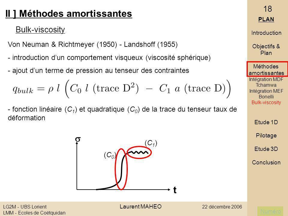 Numéro LG2M - UBS Lorient Laurent MAHEO 22 décembre 2006 LMM - Ecoles de Coëtquidan 18 Von Neuman & Richtmeyer (1950) - Landshoff (1955) - introductio
