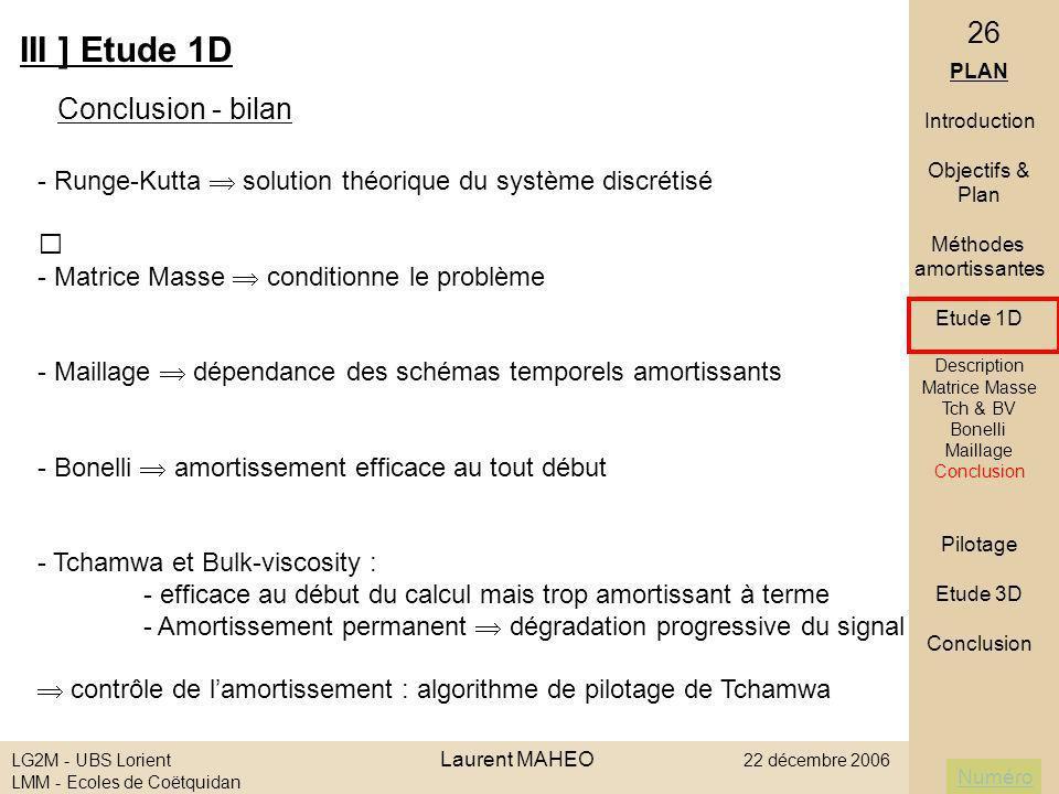 Numéro LG2M - UBS Lorient Laurent MAHEO 22 décembre 2006 LMM - Ecoles de Coëtquidan 26 III ] Etude 1D Conclusion - bilan - Runge-Kutta solution théori