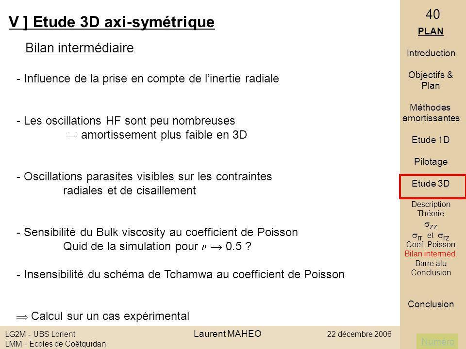 Numéro LG2M - UBS Lorient Laurent MAHEO 22 décembre 2006 LMM - Ecoles de Coëtquidan 40 V ] Etude 3D axi-symétrique Bilan intermédiaire PLAN Introducti